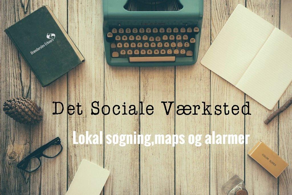 Det Sociale Værksted - Lokal søgning, maps og alarmer