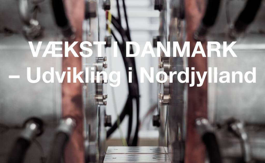 VÆKST I DANMARK – Udvikling i Nordjylland