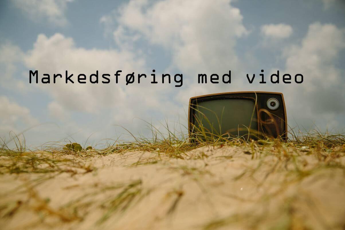 Videomarkedsføring - youtube og dig
